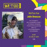 WeToo Live #13- Julie Beauzac